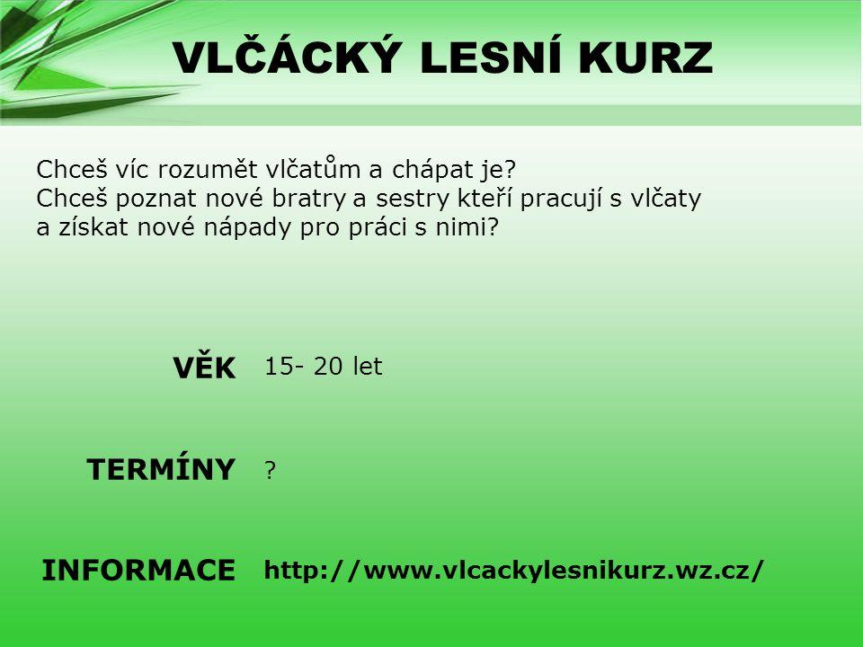 VLČÁCKÝ LESNÍ KURZ 15- 20 let .