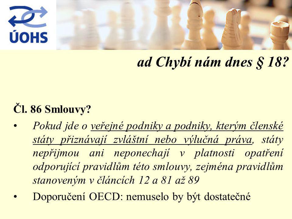 ad Chybí nám dnes § 18. Čl. 86 Smlouvy.