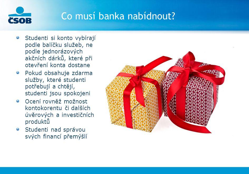 Co musí banka nabídnout? Studenti si konto vybírají podle balíčku služeb, ne podle jednorázových akčních dárků, které při otevření konta dostane Pokud