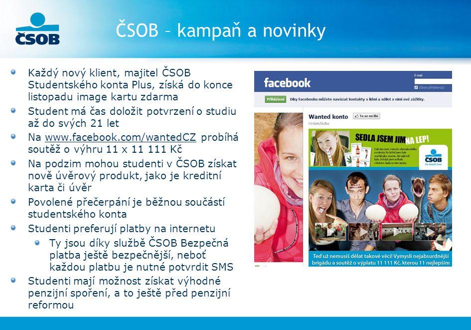 ČSOB – kampaň a novinky Každý nový klient, majitel ČSOB Studentského konta Plus, získá do konce listopadu image kartu zdarma Student má čas doložit po