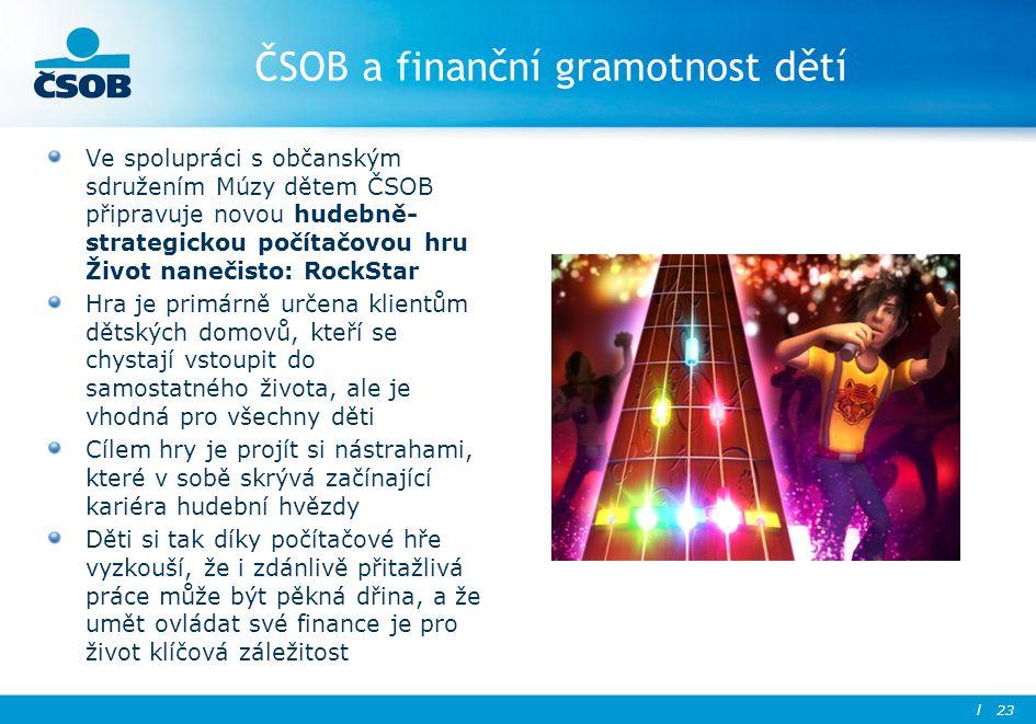 ČSOB a finanční gramotnost dětí Ve spolupráci s občanským sdružením Múzy dětem ČSOB připravuje novou hudebně- strategickou počítačovou hru Život naneč