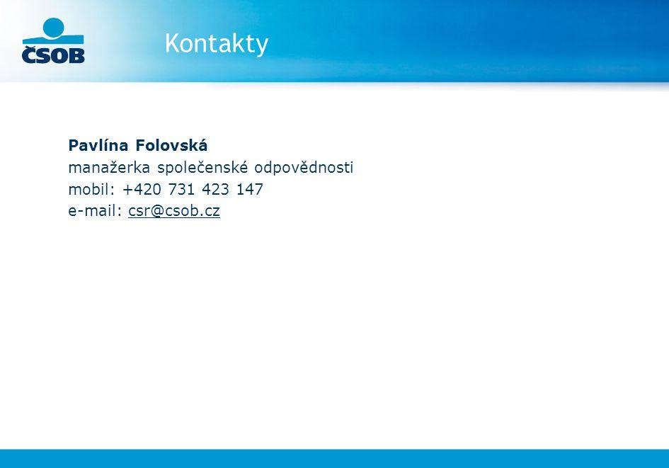 Kontakty Pavlína Folovská manažerka společenské odpovědnosti mobil: +420 731 423 147 e-mail: csr@csob.czcsr@csob.cz