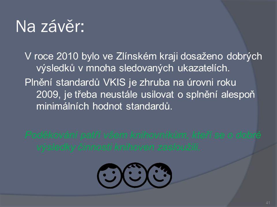Na závěr: V roce 2010 bylo ve Zlínském kraji dosaženo dobrých výsledků v mnoha sledovaných ukazatelích.