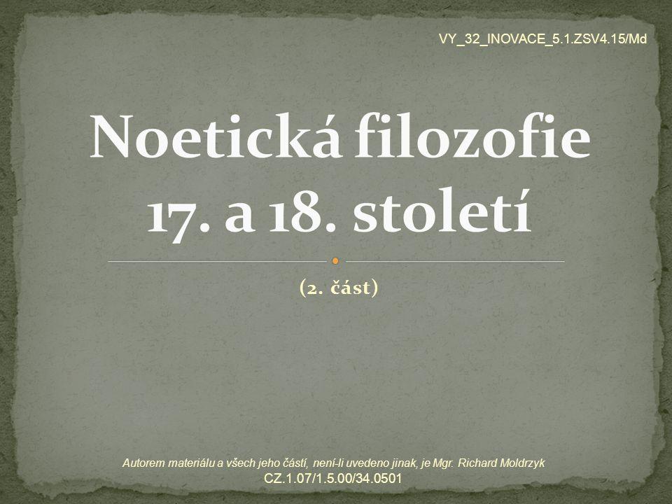 (2. část) VY_32_INOVACE_5.1.ZSV4.15/Md Autorem materiálu a všech jeho částí, není-li uvedeno jinak, je Mgr. Richard Moldrzyk CZ.1.07/1.5.00/34.0501