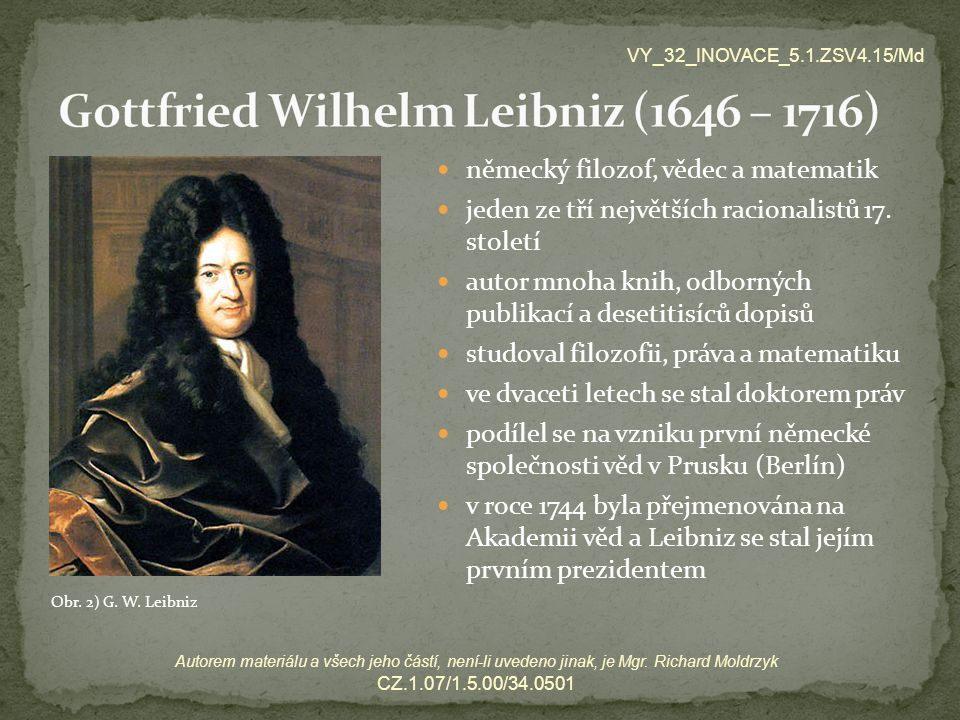 VY_32_INOVACE_5.1.ZSV4.15/Md Autorem materiálu a všech jeho částí, není-li uvedeno jinak, je Mgr. Richard Moldrzyk CZ.1.07/1.5.00/34.0501 německý filo