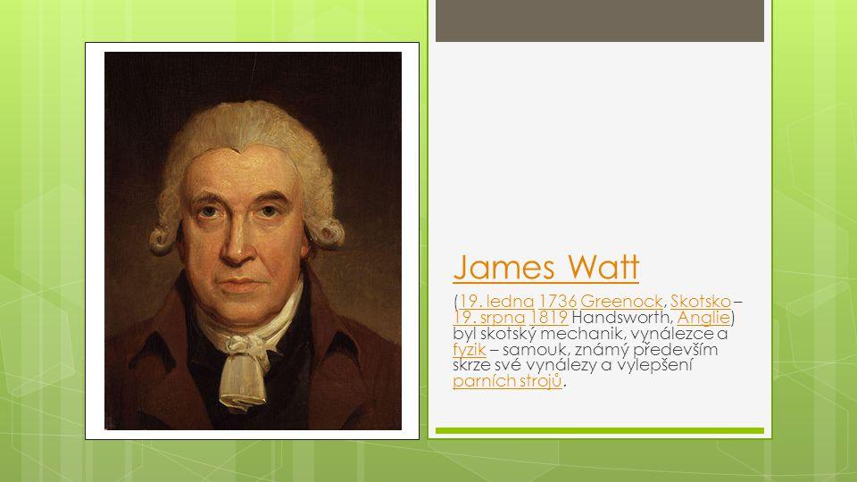 James Watt (19.ledna 1736 Greenock, Skotsko – 19.