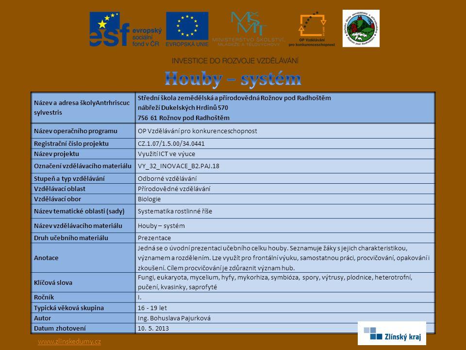 Houby (Fungi) Charakteristika: eukaryota heterotrofní způsob výživy dýchání aerobní i anaerobní rozmnožování sporami VY_32_INOVACE_B2.PAJ.18 Ing.