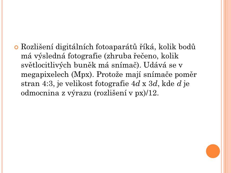 Rozlišení digitálních fotoaparátů říká, kolik bodů má výsledná fotografie (zhruba řečeno, kolik světlocitlivých buněk má snímač). Udává se v megapixel