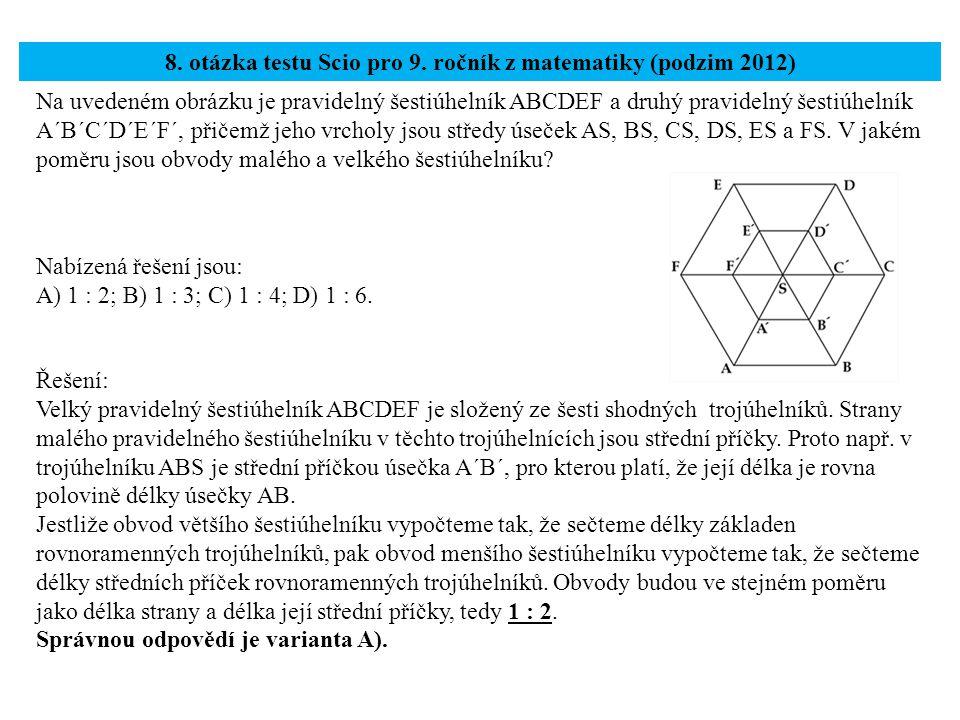 Na uvedeném obrázku je pravidelný šestiúhelník ABCDEF a druhý pravidelný šestiúhelník A´B´C´D´E´F´, přičemž jeho vrcholy jsou středy úseček AS, BS, CS