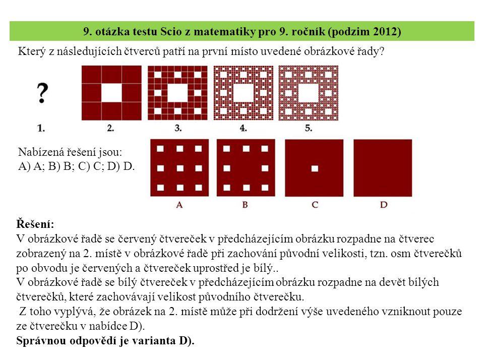 Který z následujících čtverců patří na první místo uvedené obrázkové řady? 9. otázka testu Scio z matematiky pro 9. ročník (podzim 2012) Řešení: V obr