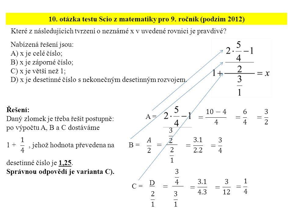 Které z následujících tvrzení o neznámé x v uvedené rovnici je pravdivé? 10. otázka testu Scio z matematiky pro 9. ročník (podzim 2012) Řešení: Daný z