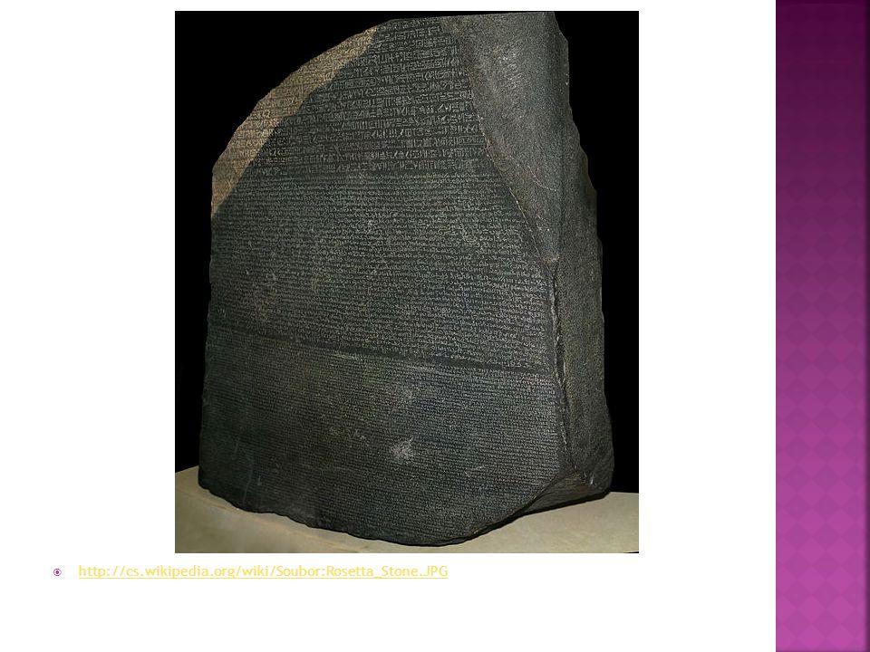  http://cs.wikipedia.org/wiki/Soubor:Rosetta_Stone.JPG http://cs.wikipedia.org/wiki/Soubor:Rosetta_Stone.JPG