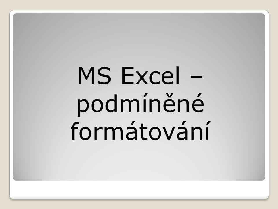 MS Excel – podmíněné formátování
