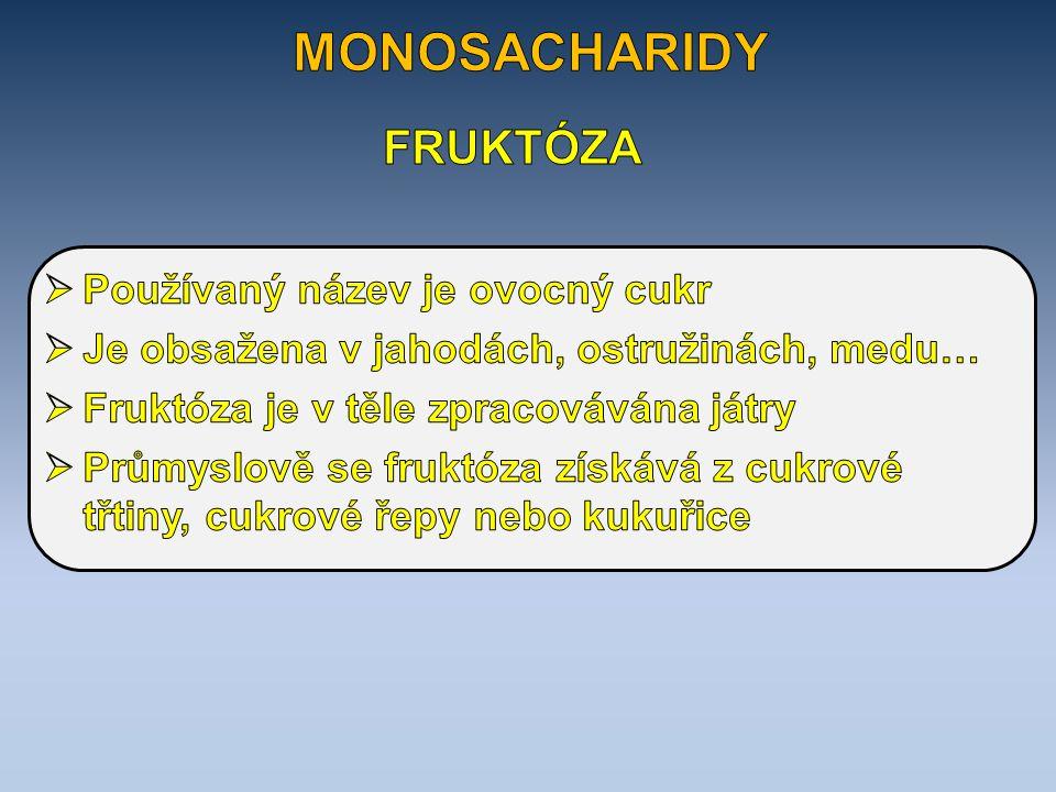 Název cukru Zařaď správně (mono,oligo, poly – sacharid) fruktoza celuloza Hroznový cukr Laktóza škrob monosacharid polysacharid monosacharid oligosacharid polysacharid řešení