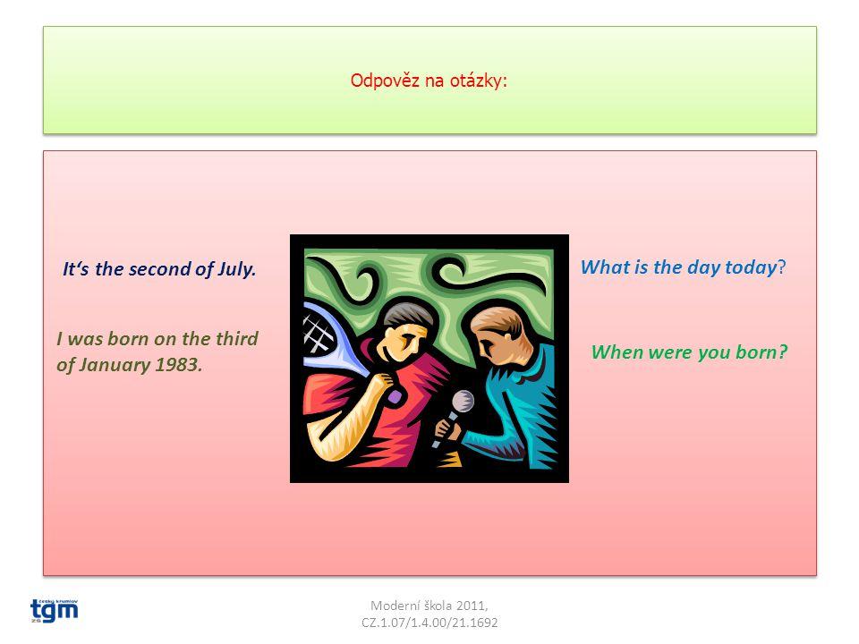 Teď konečně zkusíme data. Přelož: Moderní škola 2011, CZ.1.07/1.4.00/21.1692 1. února 5. listopadu 12. května 9. října 30. března 14. ledna 23. prosin