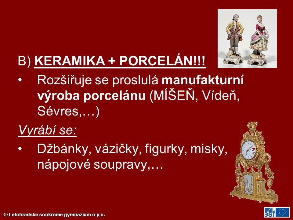 © Letohradské soukromé gymnázium o.p.s.B) KERAMIKA + PORCELÁN!!.