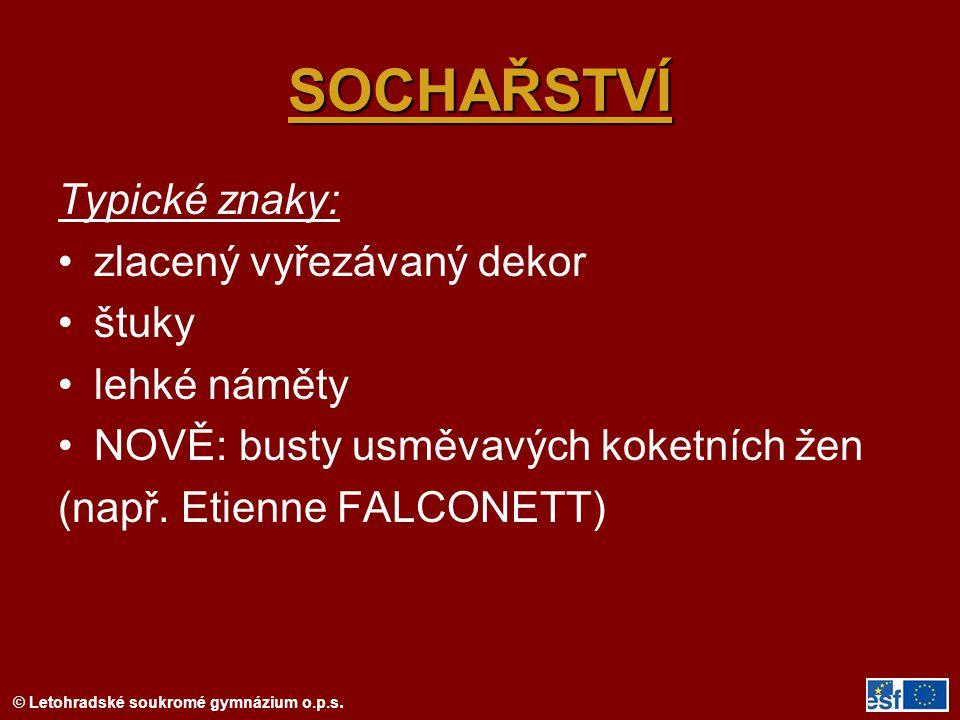 © Letohradské soukromé gymnázium o.p.s.ARCHITEKTURA Některé stavby pouze přechod od baroka.