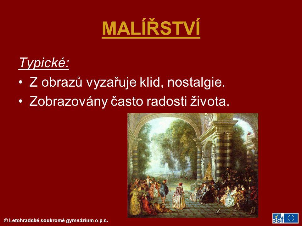 © Letohradské soukromé gymnázium o.p.s.MALÍŘSTVÍ Typické: Z obrazů vyzařuje klid, nostalgie.