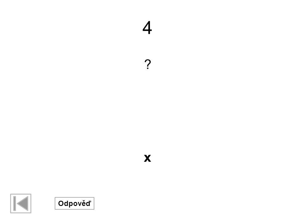 15 ? Odpověď x