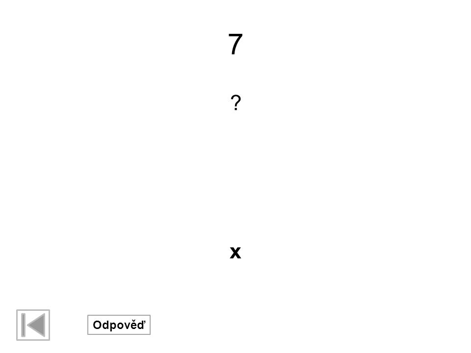 7 ? x
