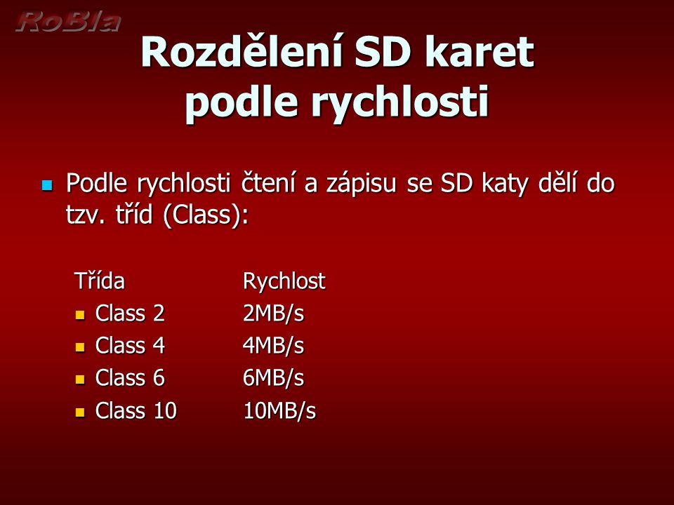 Rozdělení SD karet podle rychlosti Podle rychlosti čtení a zápisu se SD katy dělí do tzv. tříd (Class): Podle rychlosti čtení a zápisu se SD katy dělí