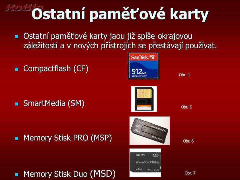 Ostatní paměťové karty Ostatní paměťové karty jaou již spíše okrajovou záležitostí a v nových přístrojích se přestávají používat. Ostatní paměťové kar
