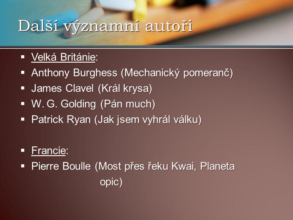  Velká Británie:  Anthony Burghess (Mechanický pomeranč)  James Clavel (Král krysa)  W. G. Golding (Pán much)  Patrick Ryan (Jak jsem vyhrál válk