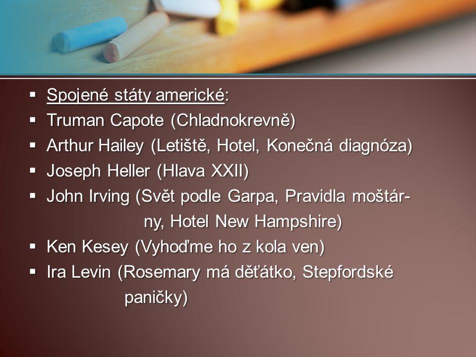  Spojené státy americké:  Truman Capote (Chladnokrevně)  Arthur Hailey (Letiště, Hotel, Konečná diagnóza)  Joseph Heller (Hlava XXII)  John Irvin