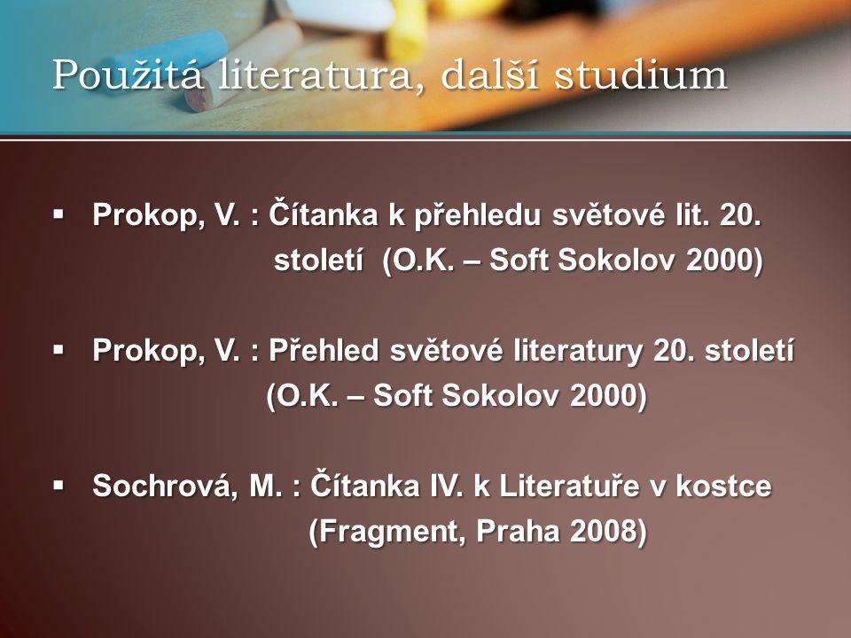  Prokop, V. : Čítanka k přehledu světové lit. 20. století (O.K. – Soft Sokolov 2000) století (O.K. – Soft Sokolov 2000)  Prokop, V. : Přehled světov