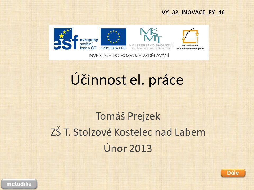 Účinnost el.práce Tomáš Prejzek ZŠ T.