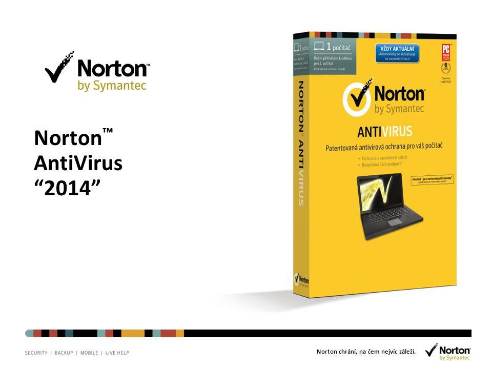 """Norton chrání, na čem nejvíc záleží. Norton ™ AntiVirus """"2014"""""""