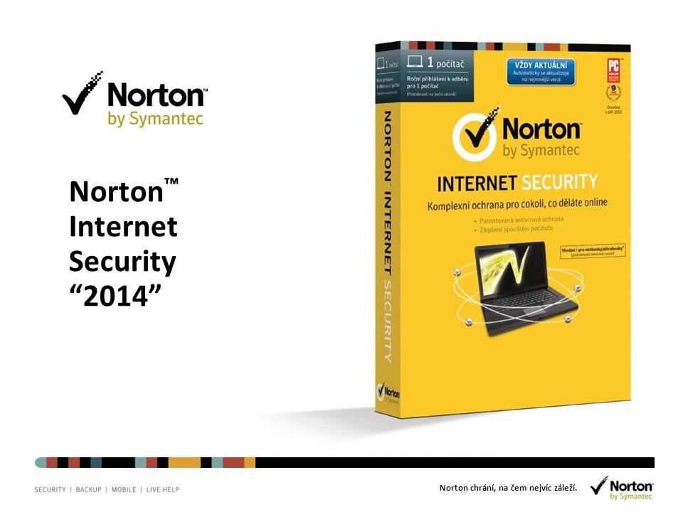 """Norton chrání, na čem nejvíc záleží. Norton ™ Internet Security """"2014"""""""