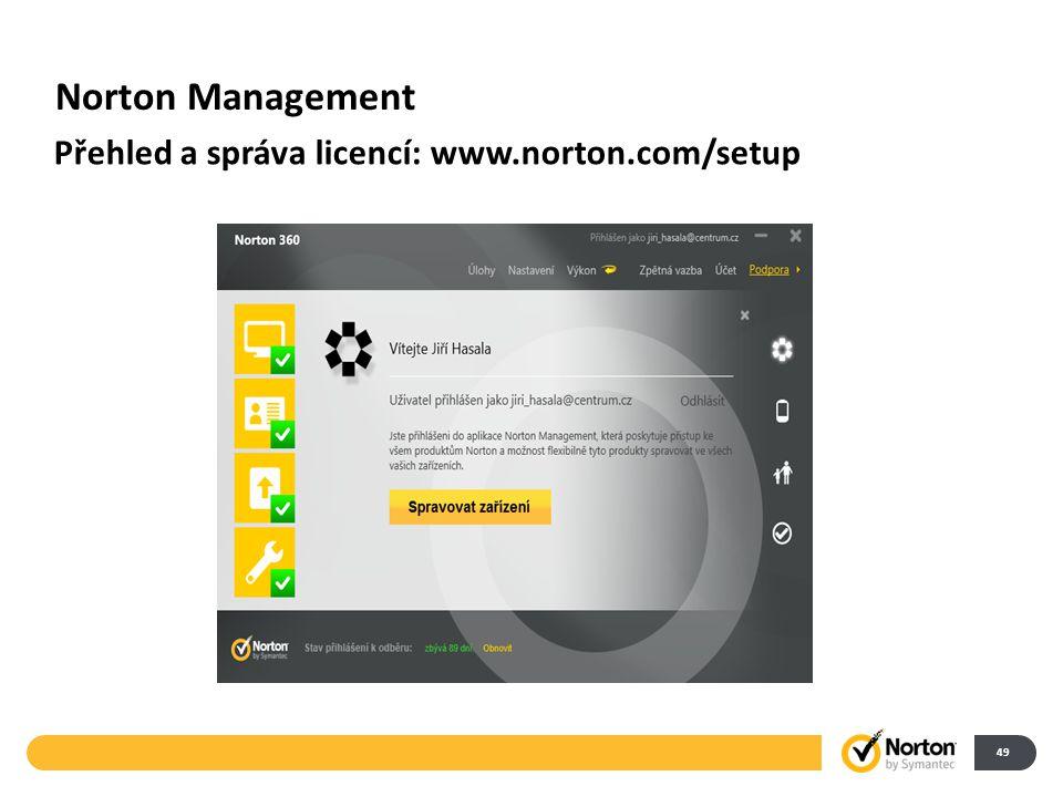 Norton Management 49 Přehled a správa licencí: www.norton.com/setup