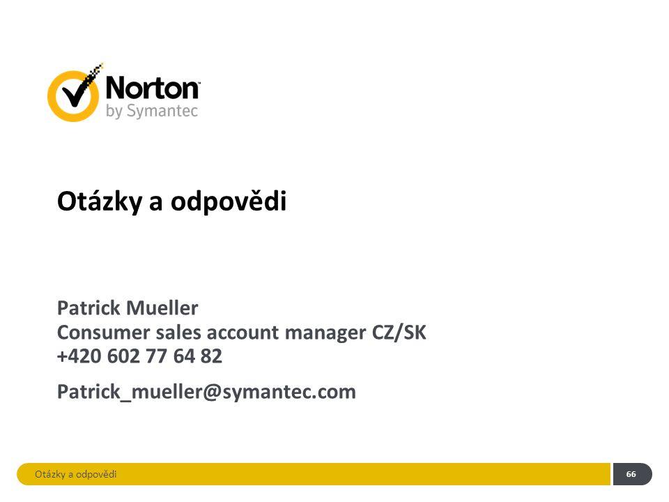 Otázky a odpovědi 66 Patrick Mueller Consumer sales account manager CZ/SK +420 602 77 64 82 Patrick_mueller@symantec.com Otázky a odpovědi