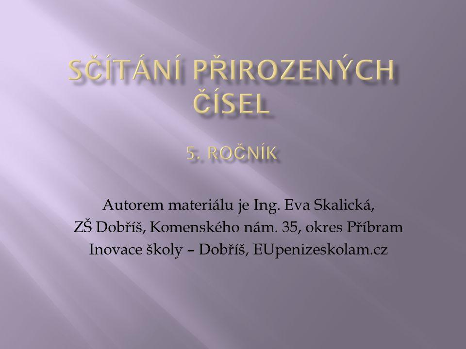 Autorem materiálu je Ing. Eva Skalická, ZŠ Dobříš, Komenského nám.