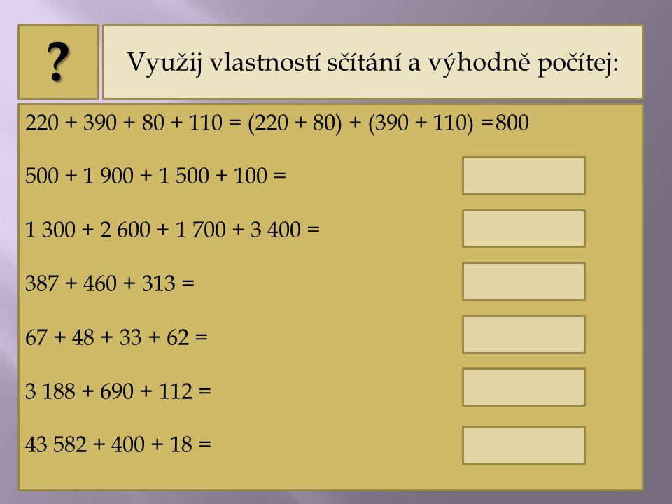 Při písemném sčítání zapisuj pečlivě jednotky pod jednotky, desítky pod desítky… 954 1 318 621 12 519 15 412 .