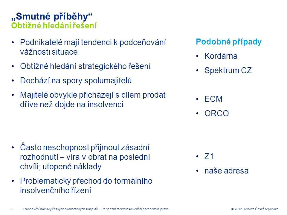 6 © 2012 Deloitte Česká republika Going concern vs.