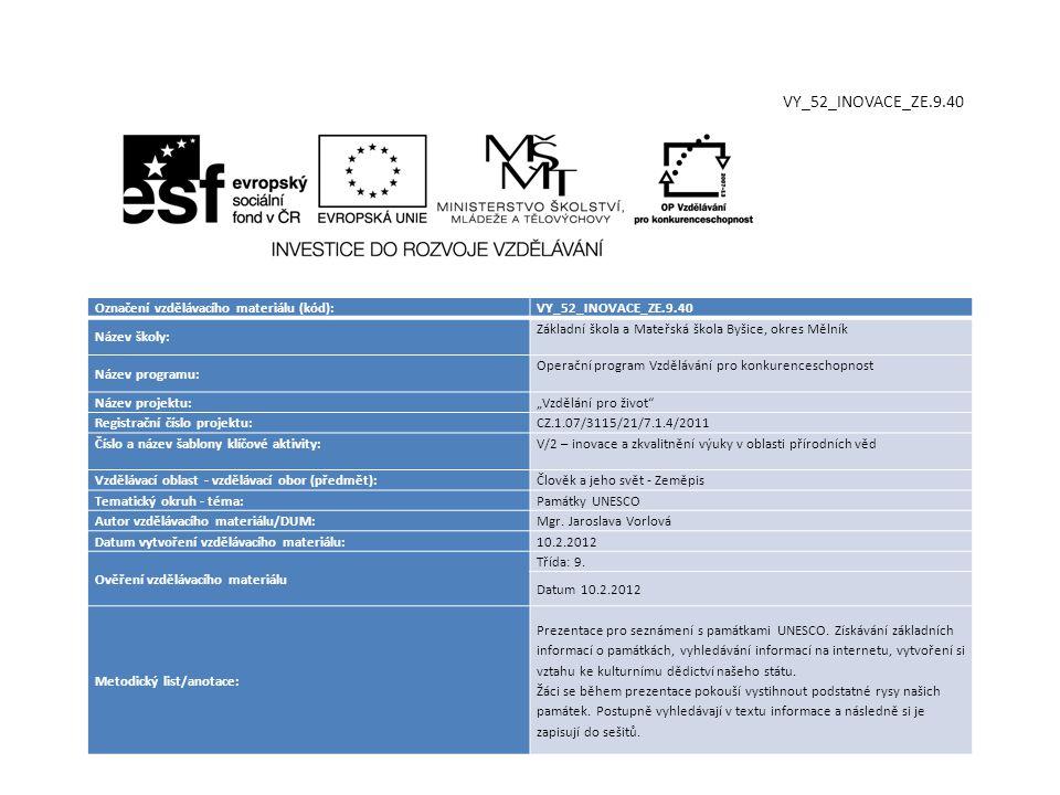 Označení vzdělávacího materiálu (kód):VY_52_INOVACE_ZE.9.40 Název školy: Základní škola a Mateřská škola Byšice, okres Mělník Název programu: Operační