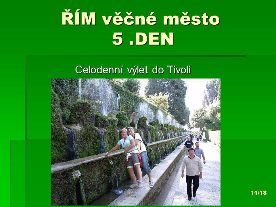 ŘÍM věčné město 5.DEN Celodenní výlet do Tivoli 11/18