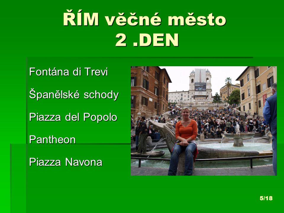 ŘÍM věčné město Vstupné na památky: Koloseum + Palatin: 9 Euro/os.