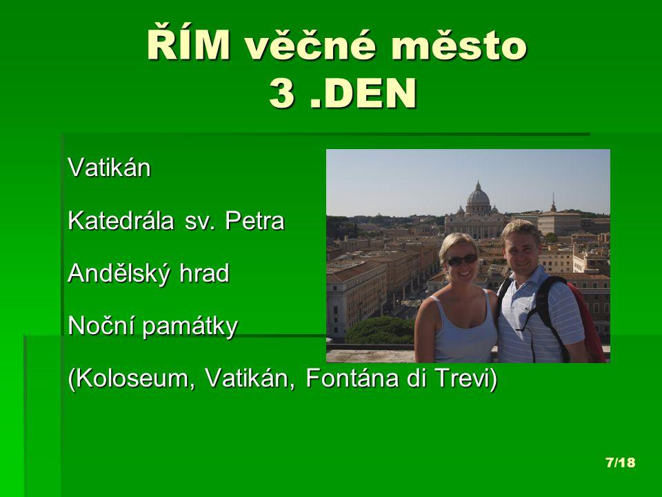 ŘÍM věčné město 3.DEN Vatikán Katedrála sv.