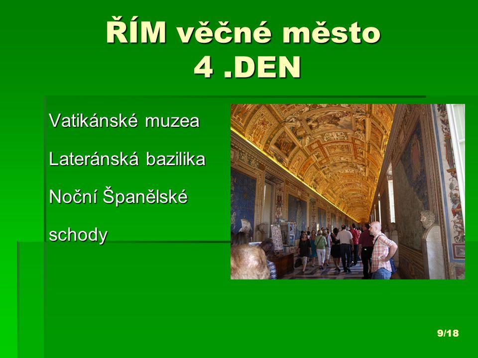 ŘÍM věčné město 4.DEN Vatikánské muzea Lateránská bazilika Noční Španělské schody 9/18