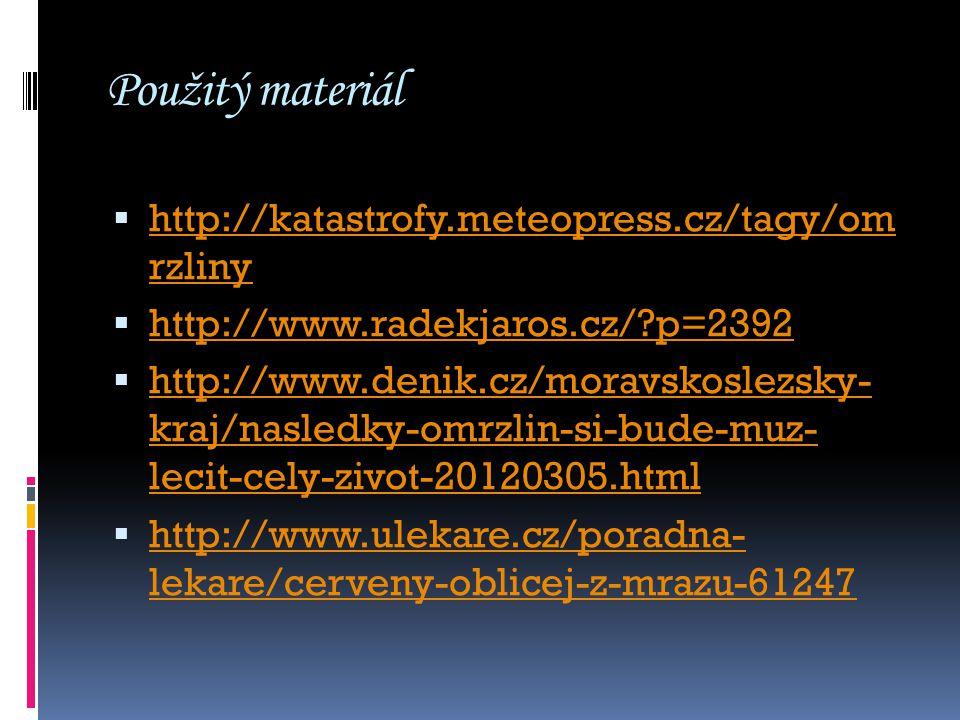 Použitý materiál  http://katastrofy.meteopress.cz/tagy/om rzliny http://katastrofy.meteopress.cz/tagy/om rzliny  http://www.radekjaros.cz/?p=2392 ht