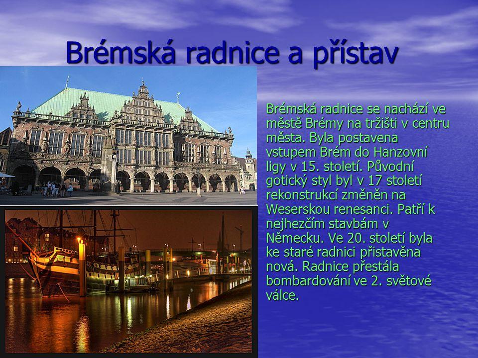 Brémská radnice a přístav Brémská radnice a přístav Brémská radnice se nachází ve městě Brémy na tržišti v centru města. Byla postavena vstupem Brém d