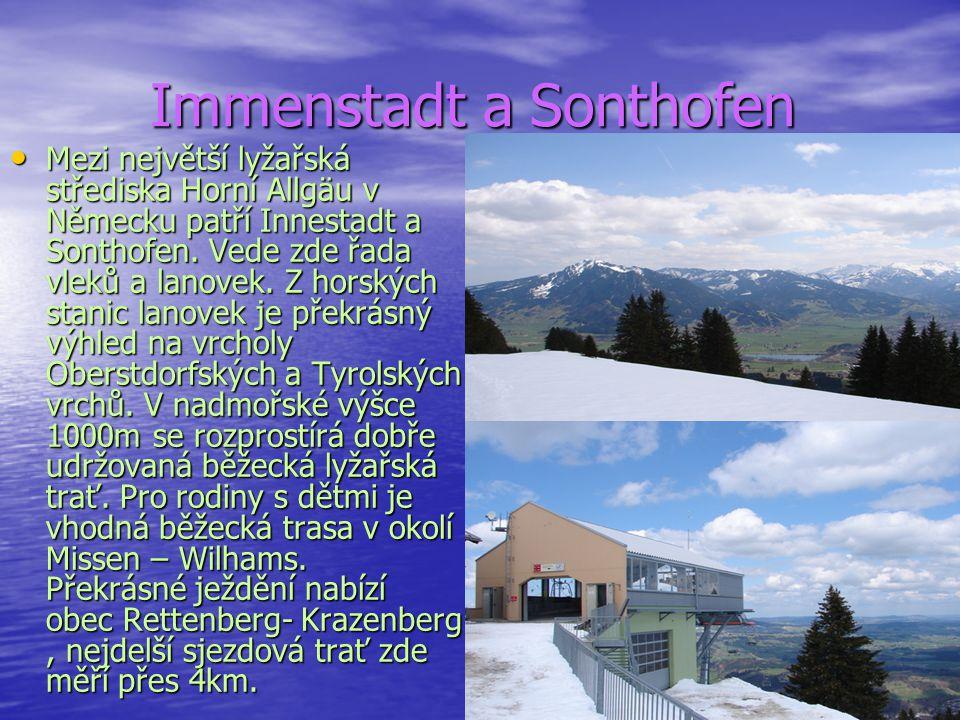 Immenstadt a Sonthofen Immenstadt a Sonthofen Mezi největší lyžařská střediska Horní Allgäu v Německu patří Innestadt a Sonthofen. Vede zde řada vleků
