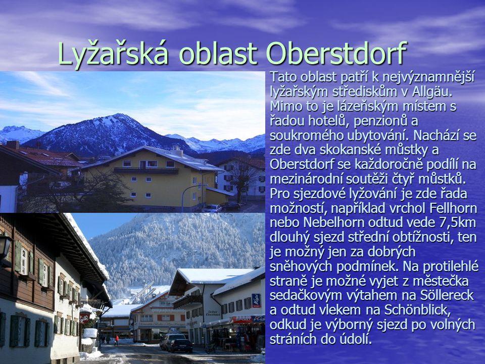 Lyžařská oblast Oberstdorf Lyžařská oblast Oberstdorf Tato oblast patří k nejvýznamnější lyžařským střediskům v Allgäu. Mimo to je lázeňským místem s
