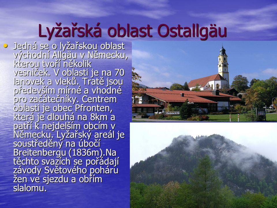Lyžařská oblast Ostallgäu Lyžařská oblast Ostallgäu Jedná se o lyžařskou oblast východní Allgäu v Německu, kterou tvoří několik vesniček. V oblasti je