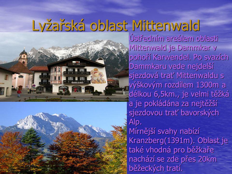 Lyžařská oblast Mittenwald Lyžařská oblast Mittenwald Ústředním areálem oblasti Mittenwald je Dammkar v pohoří Karwendel. Po svazích Dammkaru vede nej