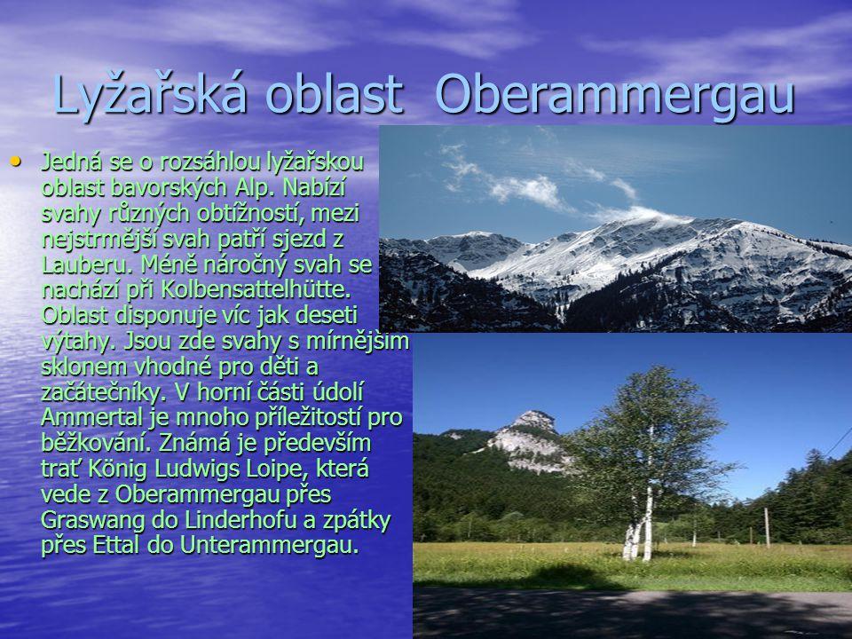 Lyžařská oblast Oberammergau Jedná se o rozsáhlou lyžařskou oblast bavorských Alp. Nabízí svahy různých obtížností, mezi nejstrmější svah patří sjezd