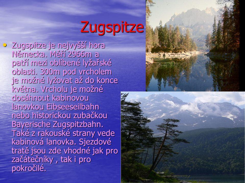 Zugspitze Zugspitze Zugspitze je nejvyšší hora Německa. Měří 2966m a patří mezi oblíbené lyžařské oblasti. 300m pod vrcholem je možné lyžovat až do ko